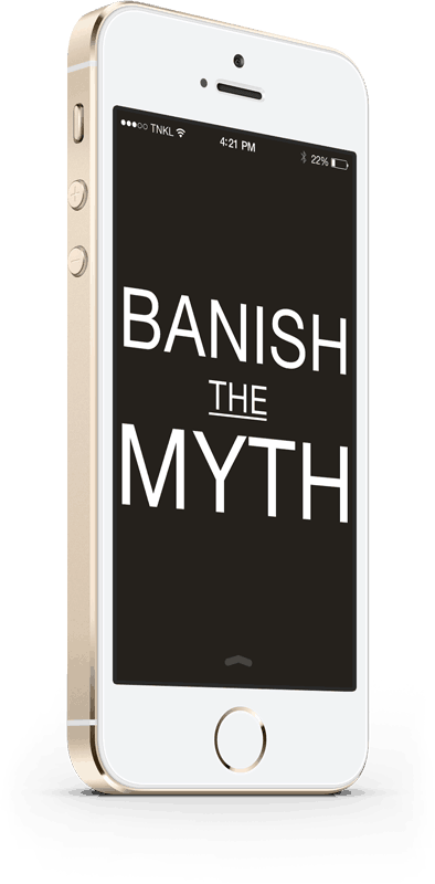 "Mobile Phone with ""Banish the Myth"" on the screen."