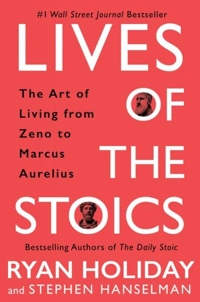 Lives Of The Stoics by Ryan Holiday and Stephen Holiday Book Cover